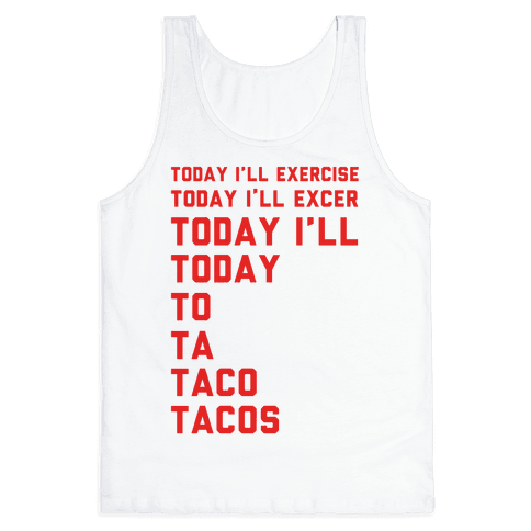 Today I'll Exercise Tacos Tank Top