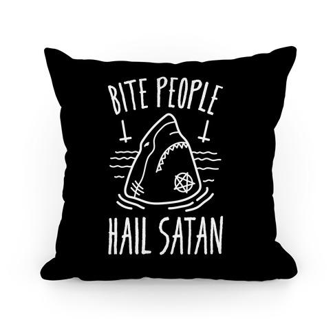 Bite People Hail Satan - Shark Pillow