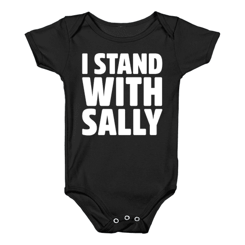 I Stand With Sally White Print Baby Onesy