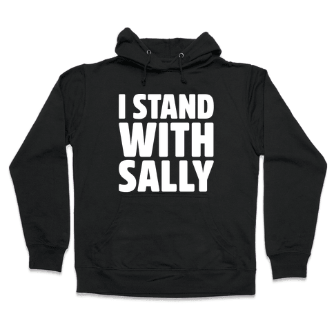 I Stand With Sally White Print Hooded Sweatshirt