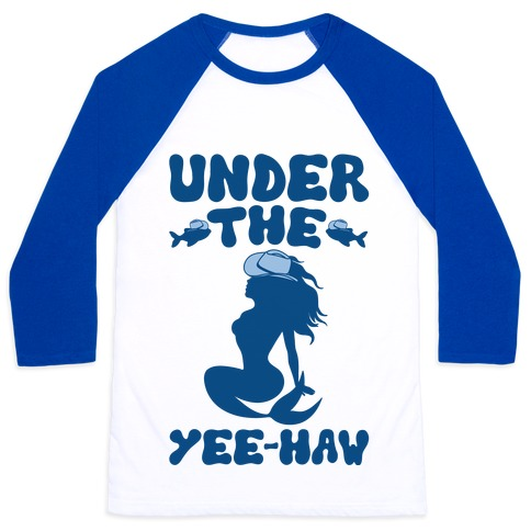 Under The Yee-Haw Under The Sea Country Mermaid Parody Baseball Tee