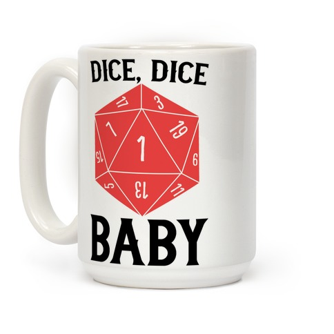 Dice, Dice Baby Coffee Mug