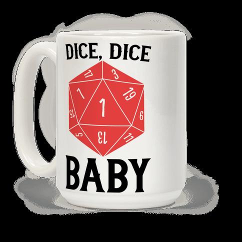 Dice, Dice Baby Coffee Mug