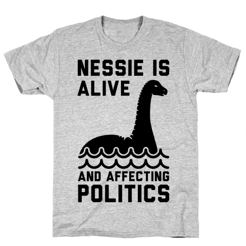Nessie Is Alive And Affecting Politics