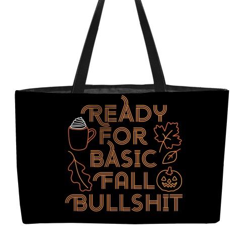 Ready For Basic Fall Bullshit Weekender Tote