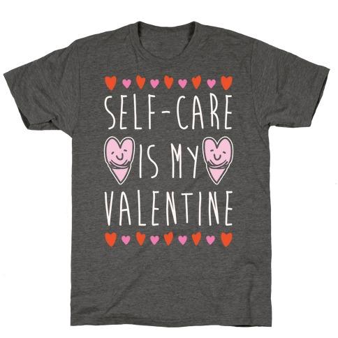 Self-Care Is My Valentine White Print T-Shirt