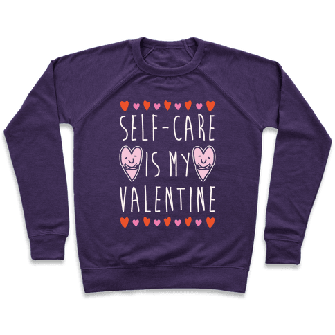Self-Care Is My Valentine White Print Pullover
