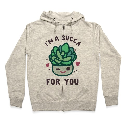 I'm a Succa for You Zip Hoodie