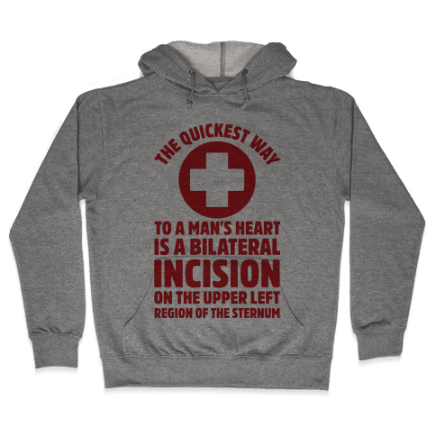 The Quickest Way To a Mans Heart Hooded Sweatshirt