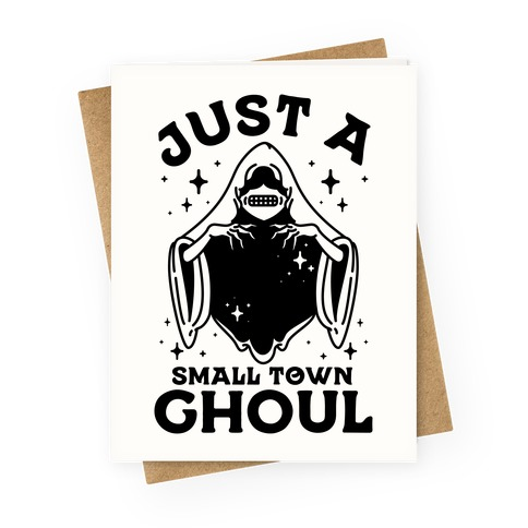 Just A Small Town Ghoul Greeting Card