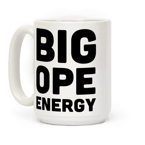 Big Ope Energy Coffee Mug