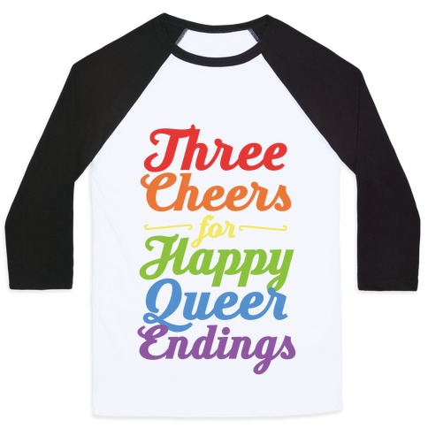 Three Cheers for Happy Queer Endings  Baseball Tee