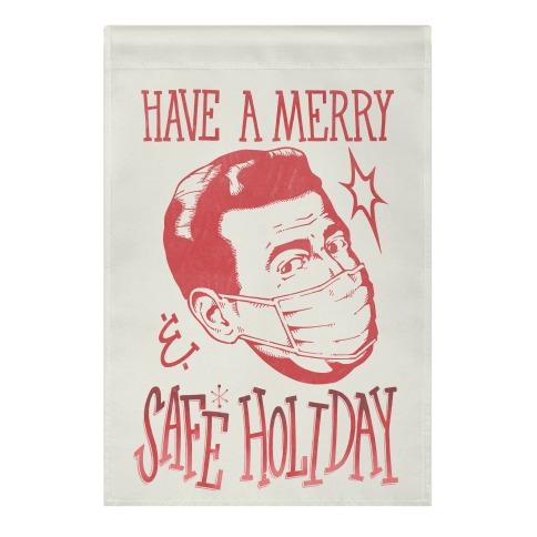 Have A Merry Safe Holiday Garden Flag