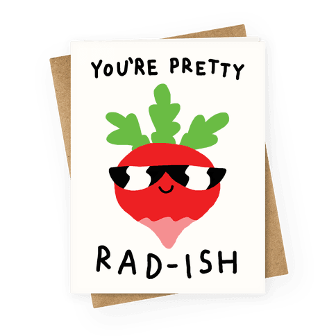 You're Pretty Rad-ish Greeting Card