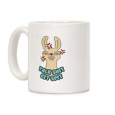 Talk Shit Get Spit Coffee Mug