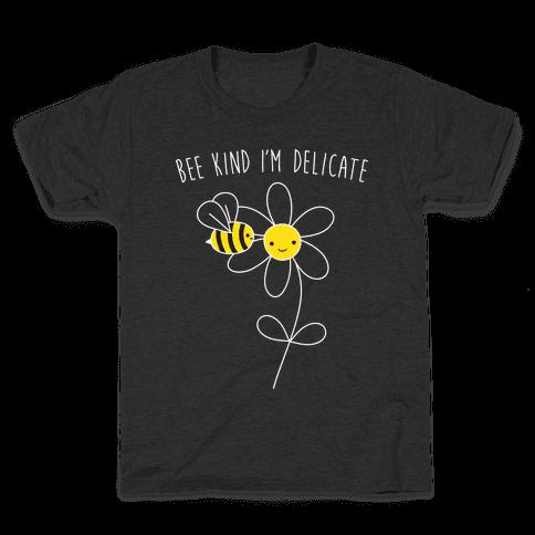 Bee Kind I'm Delicate Kids T-Shirt