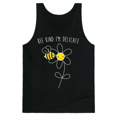 Bee Kind I'm Delicate Tank Top
