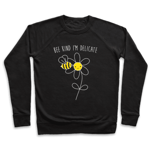Bee Kind I'm Delicate Pullover