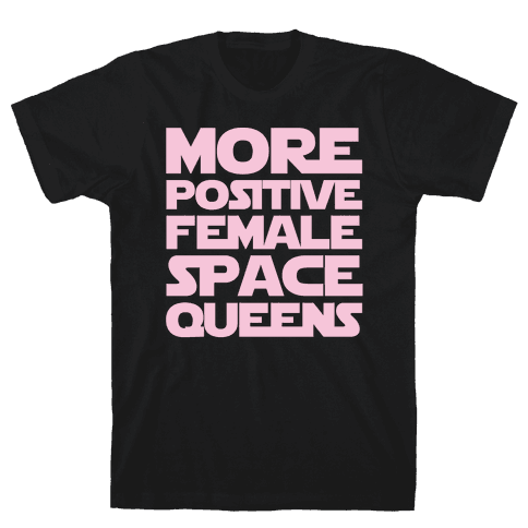 More Positive Female Space Queens White Print Mens T-Shirt