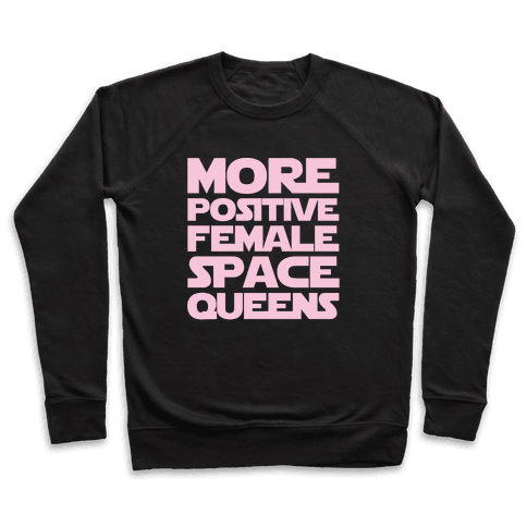 More Positive Female Space Queens White Print Pullover