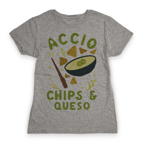 Accio Chips and Queso Womens T-Shirt