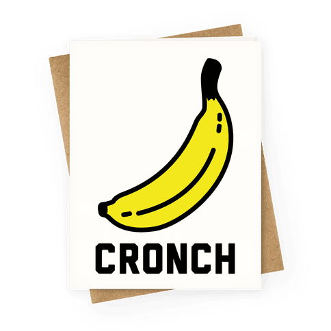 Cronch Banana Meme Greeting Card