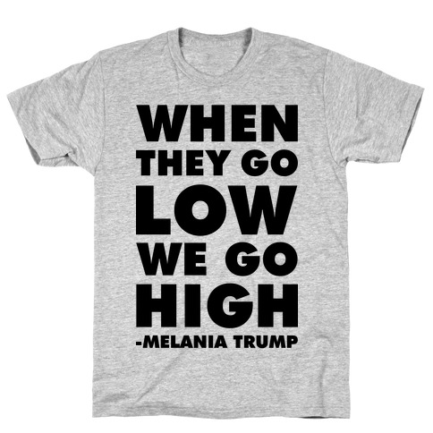 Melania Trump Quote T-Shirt