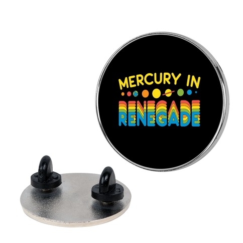 Mercury In Renegade Renegade Renegade Pin