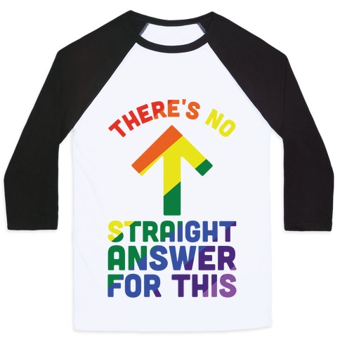 There's No Straight Answer For This Baseball Tee