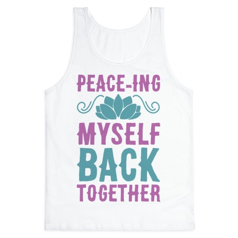 Peace-ing Myself Back Together Tank Top