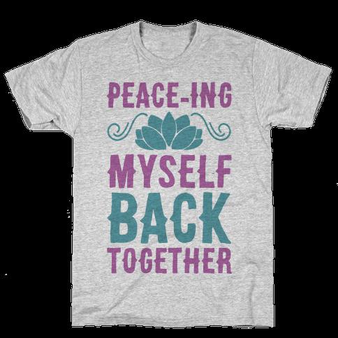 Peace-ing Myself Back Together Mens/Unisex T-Shirt