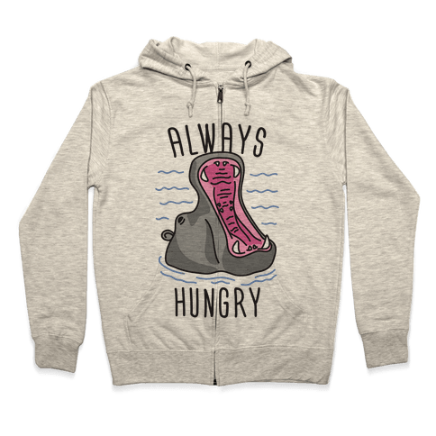 Always Hungry Zip Hoodie