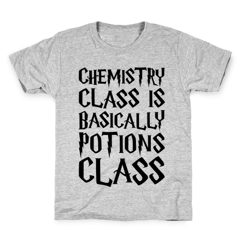 Chemistry Class Is Basically Potions Class Parody Kids T-Shirt