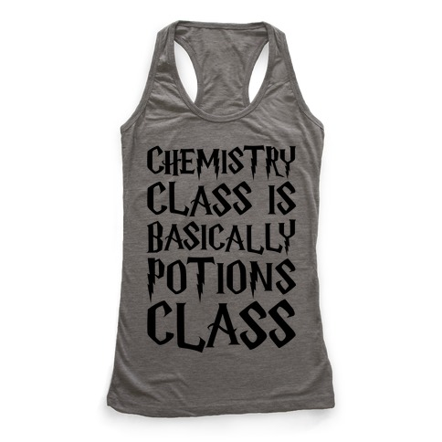 Chemistry Class Is Basically Potions Class Parody Racerback Tank Top