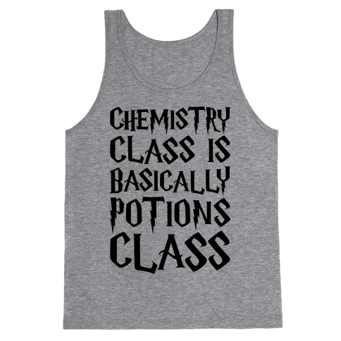 Chemistry Class Is Basically Potions Class Parody Tank Top