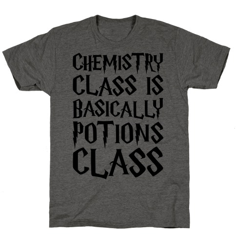 Chemistry Class Is Basically Potions Class Parody T-Shirt