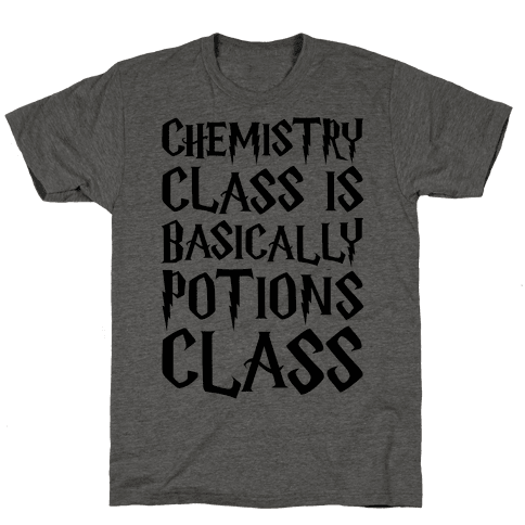 Chemistry Class Is Basically Potions Class Parody Mens T-Shirt