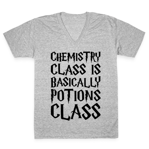 Chemistry Class Is Basically Potions Class Parody V-Neck Tee Shirt