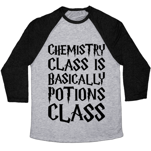 Chemistry Class Is Basically Potions Class Parody Baseball Tee