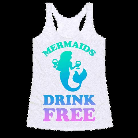 Mermaids Drink Free Racerback Tank Top
