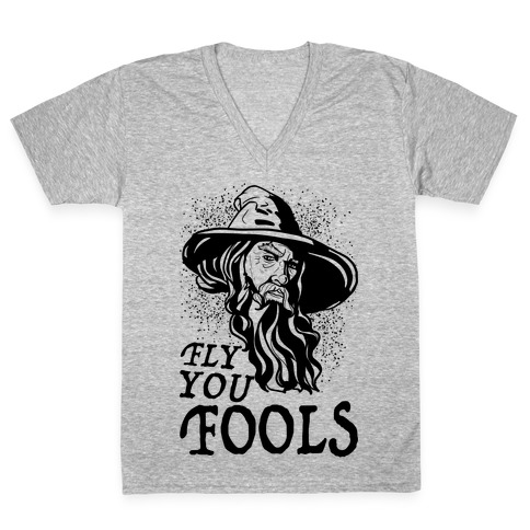 """Fly you Fools"" Gandalf V-Neck Tee Shirt"