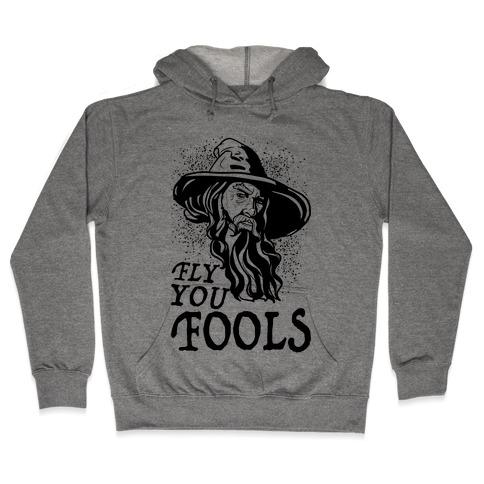 """""""Fly you Fools"""" Gandalf Hooded Sweatshirt"""
