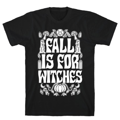 Fall Is For Witches T-Shirt