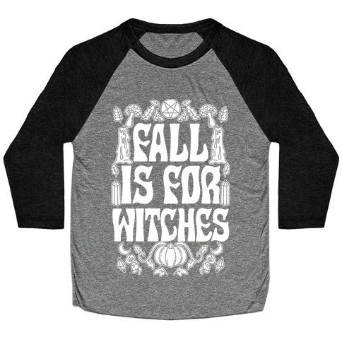 Fall Is For Witches Baseball Tee