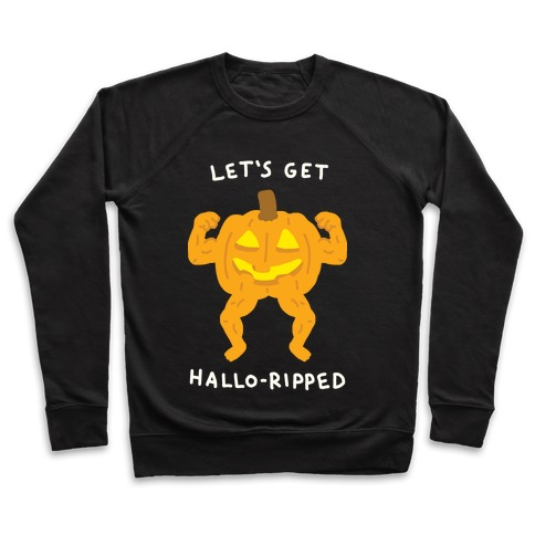 Let's Get Hallo-Ripped Pullover
