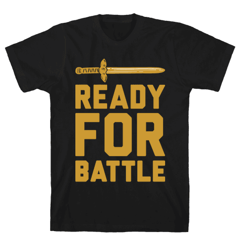 Ready For Battle Mens T-Shirt