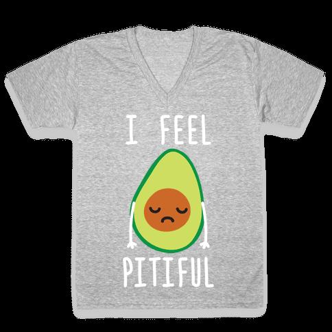 I Feel Pitiful Avocado V-Neck Tee Shirt
