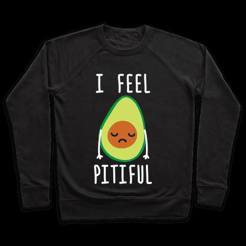I Feel Pitiful Avocado Pullover