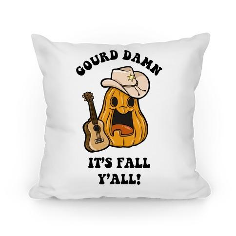 Gourd Damn It's Fall Y'all! Pillow