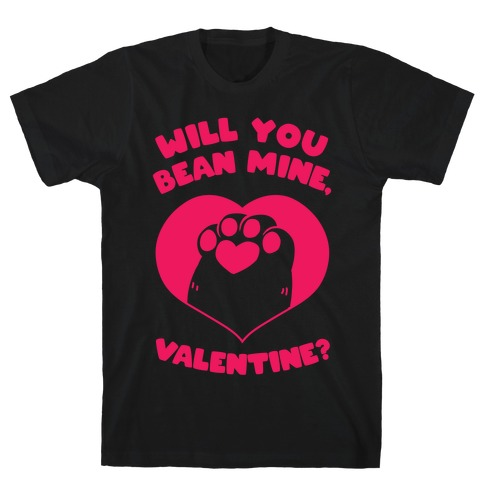 Will You Bean Mine, Valentine? T-Shirt